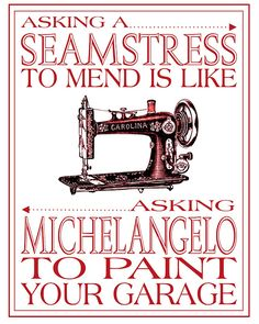 Asking a seamstress to mend. ASG in the SLC: Sewing Room Printable Freebie Sewing Room Decor, My Sewing Room, Sewing Art, Sewing Rooms, Love Sewing, Basic Sewing, Vintage Sewing Machines, Vintage Sewing Patterns, Quilt Inspiration