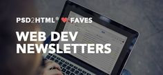 Our Faves: Top Newsletters for People Who Code | Blog – PSD2HTML® https://www.psd2html.com/blog/web-dev-newsletters.html?p2h
