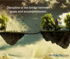 Discipline is the bridge between goals and accomplishment. www.pfsmedia.com #primerica #pfsmedia #pfs #discipline #goals #accomplishments