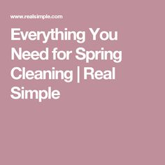 Everything You Need for Spring Cleaning | Real Simple