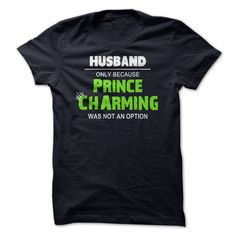 #Funnyt-shirt... Awesome T-shirts  Price: $21.99Purchase Now    Low cost Codes   View photographs & pictures of Husband Only Because Prince Charming Was Not An Option t-shirts & hoodies:Should you don't completely love our design, you possibly can SEARCH your favo...