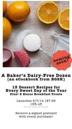 A Baker's Dairy-Free Dozen: an eCookbook from BGSK coming soon!