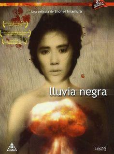 Lluvia negra (1989). Dir: Shohei Imamura. Yasuko es una joven que recibió la lluvia negra (radioactiva) que cayó en los alrededores de Hiroshima, tras la bomba atómica. Todo el mundo piensa en las posibles consecuencias que pueda sufrir debido a la radiación: enfermedad, fertilidad, etc. Basada en la novela homónima de Masuji Ibuse. En #BibUpo http://athenea.upo.es/record=b1492539