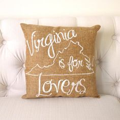 Virginia Is For Lovers Burlap Pillow FREE by KatieScarlettCo, $24.50
