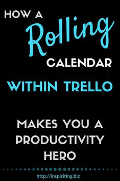 How to Build a Rolling Calendar within Trello Business Entrepreneur, Business Tips, Online Business, Time Management Tips, Project Management, Trello Templates, Job Interview Questions, Productivity Apps, Evernote