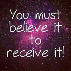 Believe it and receive it. You must believe in what God says concerning his promise unto his children. Believe! Positive Thoughts, Positive Quotes, Positive Attitude, Attitude Quotes, Positive Vibes, Earth Powers, I Am Affirmations, Prosperity Affirmations, I Am Statements
