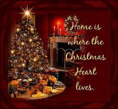 Home is where the Christmas heart is... tree animated christmas christmas quotes christmas quote christmas poem christmas meaning