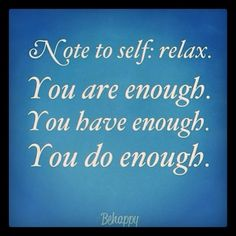 Note to self, Relax life quotes life life lessons inspiration instagram