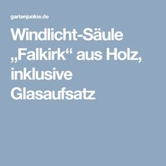 """Windlicht-Säule """"Falkirk"""" aus Holz, inklusive Glasaufsatz"""