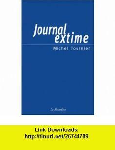 Journal extime (9782842711726) Michel Tournier , ISBN-10: 2842711726  , ISBN-13: 978-2842711726 ,  , tutorials , pdf , ebook , torrent , downloads , rapidshare , filesonic , hotfile , megaupload , fileserve