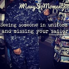 EVERY DAMN DAY. I live right next to the largest naval base in the world, yet my sailor go stationed a small island 8000 miles away :( Walking to & from class everyday, I see easily sailors heading to or from base. Us Navy Love, Go Navy, Navy Man, Navy Sister, Military Girlfriend, Navy Military, Sailor Quotes, Navy Quotes, Proud Of My Son