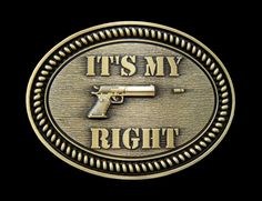 It s My Right Pro Gun Rights Second Amendment Belt Buckle Boucle de Ceinture #itsmyright #gun #secondammendment #beltbuckle