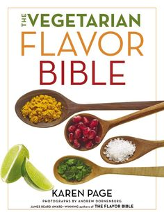The Vegetarian Flavor Bible by Karen Page and a giveaway. Lots of great info for us vegans too!