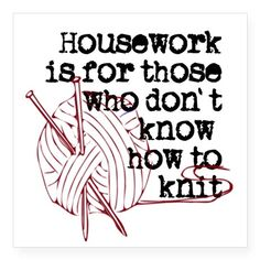 """Housework for those.knit Square Sticker 3"""" x 3"""" on CafePress.com"""