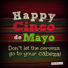 A list of Cinco de Mayo greetings to share with all the people in your life. This May wish everyone a Happy Cinco de Mayo in style. Mexican Independence Day, Holiday Images, Happy A, Invitation Wording, Holiday Wishes, How To Speak Spanish, Stuff To Do, Fun Stuff, Birthday Quotes
