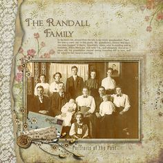 The Randall Family ~ Lovely heritage digi page with a beautiful lace border. The soft focus colors and embellishments perfectly highlight the faded tones of the vintage sepia photo. *Click on photo for list of kits used with links.