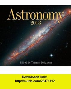 Astronomy 2013 (9781552974681) Terence Dickinson , ISBN-10: 1552974685  , ISBN-13: 978-1552974681 ,  , tutorials , pdf , ebook , torrent , downloads , rapidshare , filesonic , hotfile , megaupload , fileserve