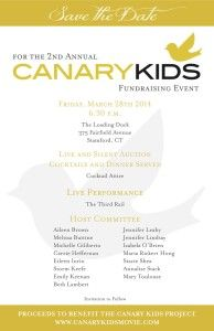Save the Date for Our 2nd Annual Fundraiser Save the Date for the 2nd Annual Canary Kids Fundraising Eventto benefit the Canary Kids Project. Location: The Loading Dock, 375 Fairfield Avenue, Stamford, CT  Time: 6:30 p.m.  Date: Friday, March 28, 2014  Cocktails and dinner Live performance by The Third Rail Live and silent auctions