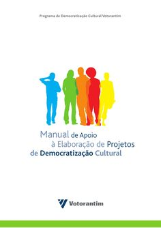 manual-de-apoio-a-elaboracao-de-projetos-culturais by Valdir Pedrosa via Slideshare