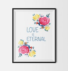 #LOVE IS ETERNAL #valentines #prints, #watercolour floral, #Valentine's #Poster, #Valentine #Decor, Digital Valentine, #Love #Poster, #typography by DiviArts on Etsy