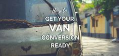 Thinking of buying a pre-owned van for your #vanlife venture? Then check out our guide to getting your van conversion ready.