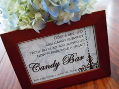 Cute candy bar poem!   Roses are red  And candy is sweet  We're so glad you joined us  So please take a treat!