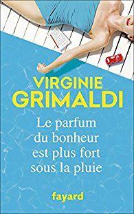 Critiques, citations, extraits de Le parfum du bonheur est plus fort sous la pluie de Virginie Grimaldi.