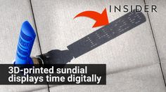 3D printed sundial displays the time digitally New future with sense and Humor..