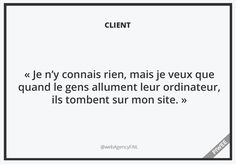 30 phrases totalement insolites prononcées par des clients à des agences web