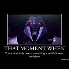 Me every single day of my life. I always end up deleting something I need. Transformers Memes, Transformers Decepticons, Optimus Prime, Screwed Up, Sound Waves, Really Funny, Funny Jokes, Cartoons, Geek