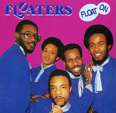 "The Floaters – ""Float on"""