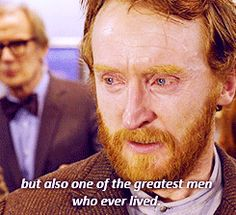 Doctor Who: When The Doctor and Amy take Vincent Van Gogh to the art exhibit to show him how important he becomes. | 21 Heartwarming TV Moments Guaranteed To Make You Happy-Cry