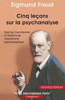 Cinq leçons sur la psychanalyse ; suivi de Contribution à l'histoire du mouvement psychanalytique -- Sigmund Freud ; traduction de l'allemand par Yves Le Lay - Source : http://www.payot-rivages.net/livre_Cinq-lecons-sur-la-psychanalyse-Sigmund-Freud_ean13_9782228904957.html