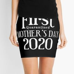 'Happy First Quarantined Mother's Day Mini Skirt by Knitted Fabric, Chiffon Tops, V Neck T Shirt, Classic T Shirts, Mini Skirts, Hoodies, Printed, Day, Awesome