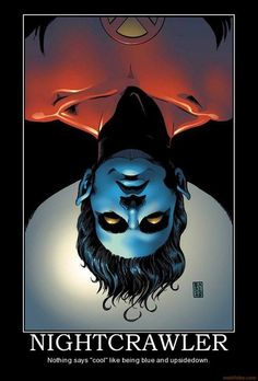 "#Marvel #comics' #Nightcrawler: 'cuz nothing says ""cool"" like being blue and upside-down."
