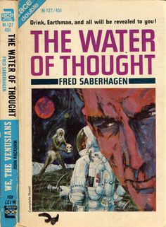 Ace Double M-127: The Water of Thoughtby Fred Saberhagen. Cover art by Jerome Podwil, 1965.