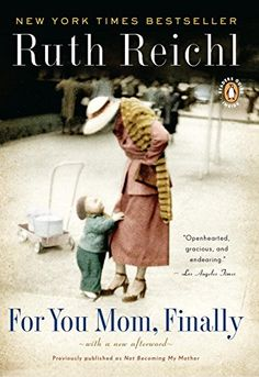 For You, Mom. Finally.: Previously published as Not Becoming My Mother