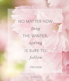 No matter how long t inspiration positive words Spring Poem, Spring Quotes, Quotes About Spring, Winter Quotes, Spring Is Here, Hello Spring, Love Quotes, Inspirational Quotes, Thoughts