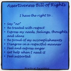 "Assertiveness Bill of Rights- I think this is the most helpful thing I've known, ""Nuts and Bolts"" self-help Right to change your mind Just In Case, Just For You, Practical Parenting, Parenting Ideas, Responsive Classroom, Bullying Prevention, Healing Words, Bill Of Rights, Therapy Tools"