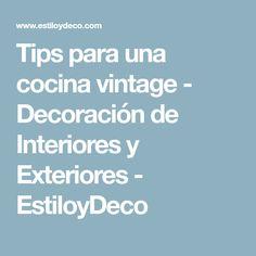 Tips para una cocina vintage - Decoración de Interiores y Exteriores - EstiloyDeco