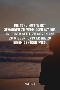 21 wunderschöne Sprüche, die ans Herz gehen The worst way to miss someone is to sit by his side knowing that he will never belong to you. Gulzar Quotes, Talk Too Much, German Quotes, Quotation Marks, Word 3, My Mood, True Words, True Quotes, Real Talk