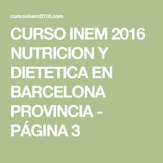 CURSO INEM 2016 NUTRICION Y DIETETICA EN BARCELONA PROVINCIA - PÁGINA 3