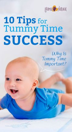 Here's how much tummy time is recommended, what to do if baby hates tummy time, and how to make tummy time fun! Plus, is tummy time good for every baby? http://www.mamanatural.com/tummy-time/