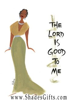 The Lord Is Good To Me!  CidneWallace