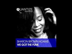 Sharon Brown Adams - We Got The Funk (DJ Spen & Gary Hudgins Extended Mix)