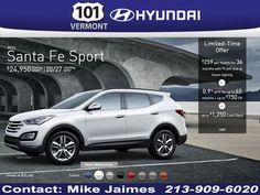 Go any-where in a Santa Fe Sport $299 per month 2016 Hyundai Santa Fe Sport Incentives and Rebates Contact Mike Jaimes 213-909-6020 At 101 Vermont Hyundai, google it