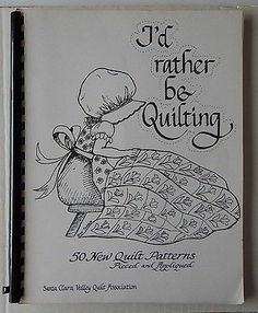 Assoc Quilt Book I'D Rather Be Quilting 50 Patterns Pieced Appliqued Santa Clara | eBay