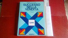 Manuale SUCCESSO NELLA VENDITA Mario Silvano Hoepli #marketing #psicologia #tecnichevendita