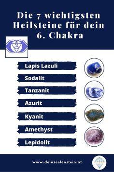 Hier findest du eine Übersicht der 7 wichtigsten Heilsteine für dein 6. Chakra. Diese Heilsteine unterstützen die Heilung deiner Chakren - besonders die blauen und violetten Heilsteine. Hol dir die gesamte Übersicht! Lapis Lazuli, Chakra Heilung, Yoga, Witchcraft, Namaste, Mystic, Amethyst, Celestial, Crystals