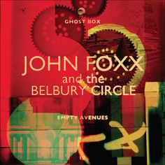 design by Julian House John Foxx and the Berburry Circle - Empty Avenues http://grafiktrafik.tumblr.com